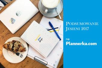 Plannerka – plannery, artykuły – podsumowanie jesieni 2017